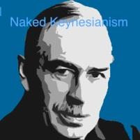 NAKED KEYNESIANISM